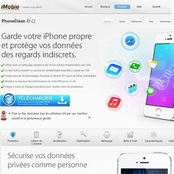 PhoneClean – Nettoyage pour iPhone iPad & Solution à protéger le secret