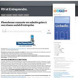 Phonehouse connecte ses salariés grâce à son réseau social d'entreprise