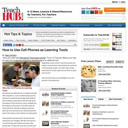 How to Use Cell Phones as Learning Tools