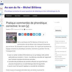 Pratique commentée de phonétique corrective: le son [y] - Au son du fle - Michel Billières