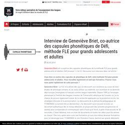 Interview de Geneviève Briet, co-autrice des capsules phonétiques de Défi, méthode FLE pour grands adolescents et adultes