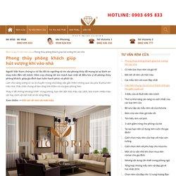 Phong thủy phòng khách giúp hút vượng khí vào nhà