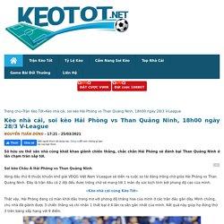 soi kèo Hải Phòng vs Than Quảng Ninh, 18h00 ngày 28/3 V-League