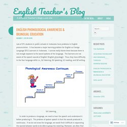 ENGLISH PHONOLOGICAL AWARENESS & BILINGUAL EDUCATION