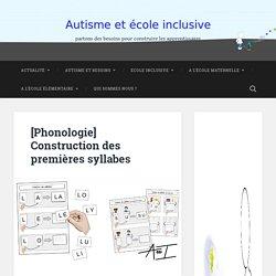 [Phonologie] Construction des premières syllabes - Autisme et école inclusive