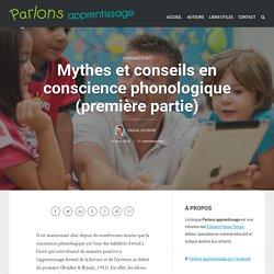 Mythes et conseils en conscience phonologique (première partie)