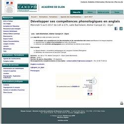 Développer ses compétences phonologiques en anglais - Réseau Canopé – Direction territoriale académies de Besançon et de Dijon