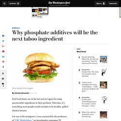 Why phosphate additives will be the next taboo ingredient