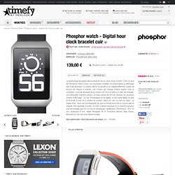 Phosphor watch - Digital hour clock bracelet cuir chez Phosphor watches sur Timefy