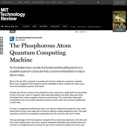 The Phosphorous Atom Quantum Computing Machine