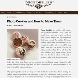 Photo Cookies and How to Make Them