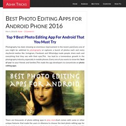 Best Photo Editing Apps for Android Phone 2016 for perfect pic