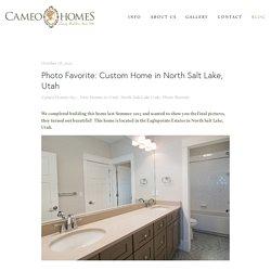 Photo Favorite: Custom Home in North Salt Lake, Utah — CAMEO HOMES
