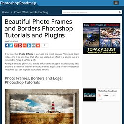 30 Beautiful Photo Frames and Borders Photoshop Tutorials, Brushes and Actions.