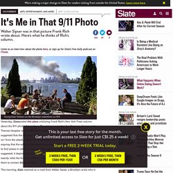 I was in that 9/11 photo Frank Rich wrote about. Here's what I think about his column.