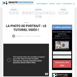 La photo de portrait : le tutoriel vidéo !