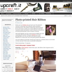 Photo-printed Hair Ribbon | Upcraft.it