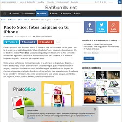 Photo Slice, fotos mágicas en tu iPhone