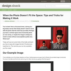 When the Photo Doesn't Fit the Space: Tips and Tricks for Making It Work