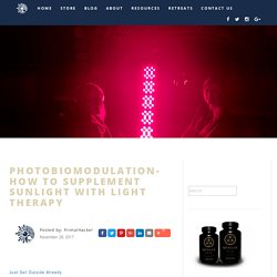 Photobiomodulation- How To Supplement Sunlight with Light Therapy - PrimalHacker