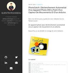 Déclenchement automatisé d'un appareil photo D90 à partir d'un capteur de mouvements et d'un Arduino - Personal blog of Quentin Rousseau