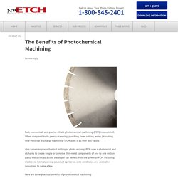 The Benefits of Photochemical Machining