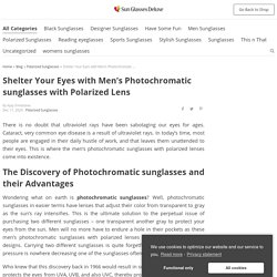Shelter Your Eyes with Men's Photochromatic sunglasses with Polarized Lens