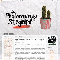 La Photocopieuse du Stagiaire: Apprendre ses tables... de façon ludique!