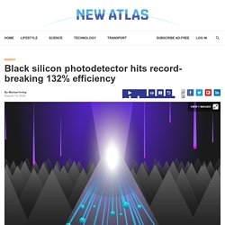 Black silicon photodetector hits record-breaking 132% efficiency