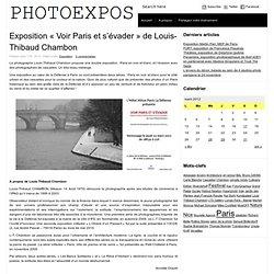 Exposition «Voir Paris et s'évader» de Louis-Thibaud Chambon
