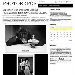 Exposition «Un Oeil sur la Musique / Photographies 1982-2011″, Richard BELLIA