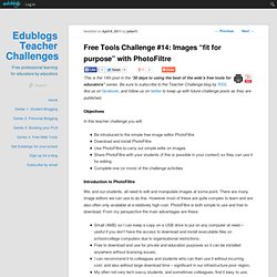 """14: Images """"fit for purpose"""" with PhotoFiltre"""