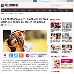 Pas photogénique ? 20 astuces de pros pour être canon sur toutes les photos