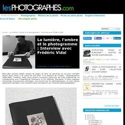 La lumière, l'ombre et le photogramme : Interview avec Frédéric Vidal