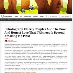 I Photograph Elderly Couples And The Pure And Honest Love That I Witness Is Beyond Amazing (15 Pics)