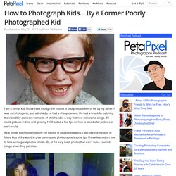 How to Photograph Kids... By a Former Poorly Photographed Kid
