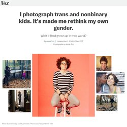 I photograph trans and nonbinary kids. It's made me rethink my own gender.