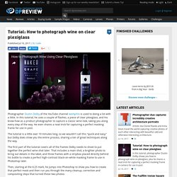 Tutorial: How to photograph wine on clear plexiglass: Digital Photography Review