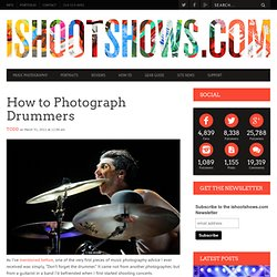 How to Photograph Drummers | ishootshows.com