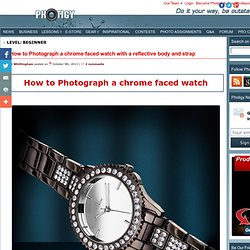 How to Photograph a chrome faced watch with a reflective body and strap