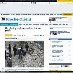 Un photographe canadien tué en Syrie
