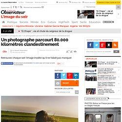 Un photographe parcourt 80.000 kilomètres clandestinement