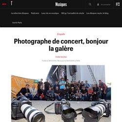 Photographe de concert, bonjour la galère