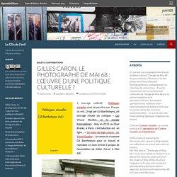 Gilles Caron, le photographe de Mai 68 : l'œuvre d'une politique culturelle ?