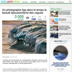 Un photographe fige dans le temps la beauté époustouflante des vagues