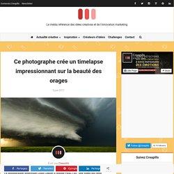 Ce photographe crée un timelapse impressionnant sur la beauté des orages