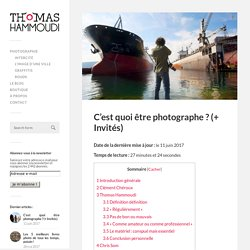 C'est quoi être photographe ? (+ Invités) – Thomas Hammoudi