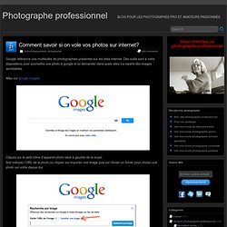 Comment savoir si on vole vos photos sur internet?