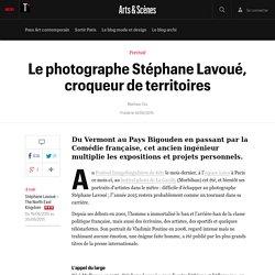 Le photographe Stéphane Lavoué, croqueur de territoires
