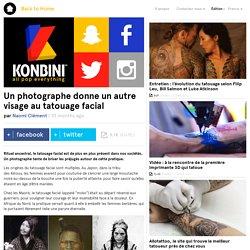 Un photographe donne un autre visage au tatouage facial